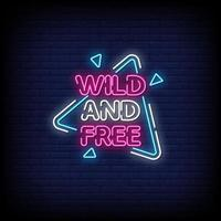 Wild and Free Neon Signs Style Text Vector