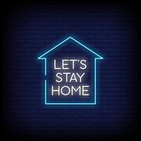 Let's Stay Home Neon Signs Style Text Vector