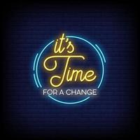 It is Time For Change Neon Signs Style Text Vector