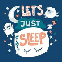 Let's just sleep quote hand drawn vector lettering