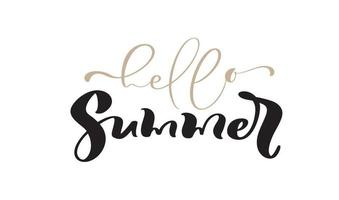 Hello Summer Calligraphy lettering brush text. Vector Hand Drawn Isolated phrase. Illustration doodle sketch isolated design for greeting card, print