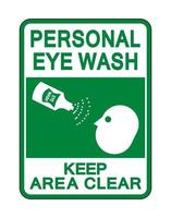 Personal Eye Wash Keep Area Clear Sign Isolate On White Background,Vector Illustration vector