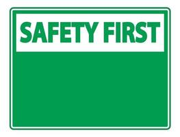symbol Safety first sign label on white background vector
