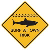 Warning signs Surf At Your Own Risk on white background vector