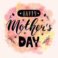Happy mother's day lettering calligraphy card. Vector greeting illustration. Black text on watercolor background