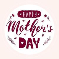 Happy mother's day lettering calligraphy card. Vector greeting illustration. Burgundy banner text in white circle