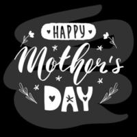 Happy mother's day white lettering calligraphy on black chalk board. Vector card greeting illustration