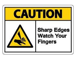 Precaución bordes afilados mire sus dedos símbolo firmar sobre fondo blanco vector