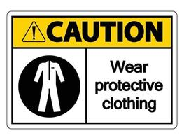 Caution Wear protective clothing sign on white background vector
