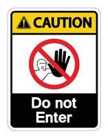 Precaución no ingrese el símbolo de signo sobre fondo blanco. vector