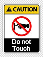 Caution do not touch sign label on transparent background vector
