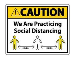 precaución estamos practicando el signo de distanciamiento social aislar sobre fondo blanco, ilustración vectorial eps.10 vector