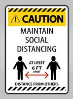 Caution Maintain Social Distancing At Least 6 Ft Sign On White Background,Vector Illustration EPS.10 vector
