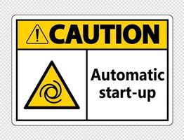 Caution automatic start-up sign on transparent background vector