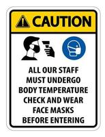 Caution Staff Must Undergo Temperature Check Sign on white background vector