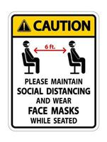 Caution Maintain Social Distancing Wear Face Masks Sign on white background vector