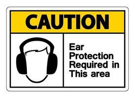 precaución protección para los oídos requerida en esta área símbolo signo sobre fondo blanco, ilustración vectorial vector