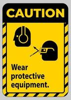 Caution Sign Wear Protective Equipment with goggles and glasses graphics vector
