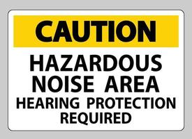 Caution Sign Hazardous Noise Area Hearing Protection Required vector