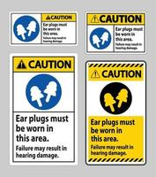 Caution sign Ear Plugs Must Be Worn In This Area, Failure May Result In Hearing Damage vector