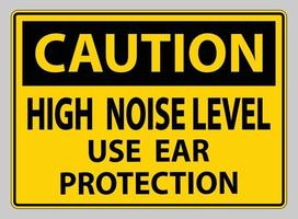 Caution Sign High Noise Level Use Ear Protection on White Background vector