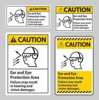 Caution Sign Ear And Eye Protection Area, Failure May Result In Hearing And Vision Damages vector