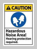 Caution Sign Hazardous Noise Area, Hearing Protection Required vector