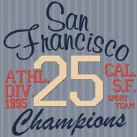 T-shirt Printing design, typography graphics Summer vector illustration Badge Applique Label San Francisco sport sign