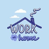 trabajar en casa rotulación. letras coloridas. ilustración vectorial vector