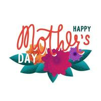 Happy Mother's Day. Lettering with bright flowers and leaves. Concept for a greeting card vector