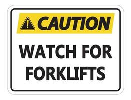 Caution Watch for Forklifts Sign on white background vector