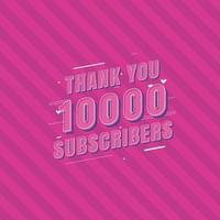 Thank you 10000 Subscribers celebration, Greeting card for 10k social Subscribers. vector