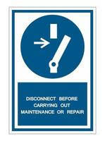 Disconnect Before Carrying Out Maintenance Or Repair vector