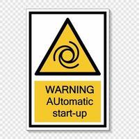 Symbol Warning automatic start up sign label  on transparent background vector