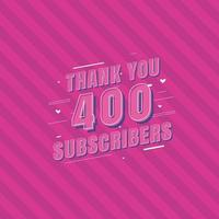Thank you 400 Subscribers celebration, Greeting card. vector