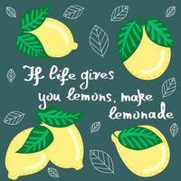 cartel vintage si la vida te da limones, haz limonada con decoraciones: letras únicas dibujadas a mano vector