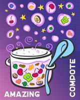 Amazing compote poster. Creative fruit and berry compote. Magic, space compote vector