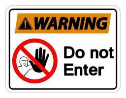 Advertencia no ingrese el símbolo de signo sobre fondo blanco. vector