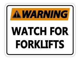 Warning Watch for Forklifts Sign on white background vector