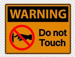 Warning do not touch sign label on transparent background vector