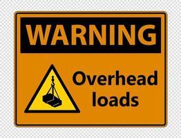 Warning overhead loads Sign on transparent background vector