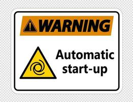 Warning automatic start up sign on transparent background vector