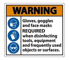 Warning Gloves Goggles And Face Masks Required Sign vector