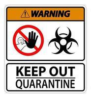 Warning Keep Out Quarantine Sign vector