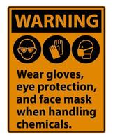 Warning Wear Gloves Eye Protection And Face Mask Sign vector