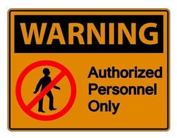 Warning Authorized Personnel Only Symbol Sign On white Background vector