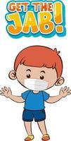 Obtenga el diseño de la fuente jab con un niño con máscara médica sobre fondo blanco. vector