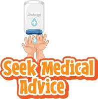 Seek Medical Advice font in cartoon style with hands using alcohol gel isolated vector