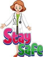 Manténgase a salvo logotipo con un personaje de dibujos animados de mujer médico aislado vector
