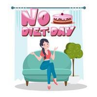 ningún día de dieta. concepto de diseño con mujer joven en casa. letras con un pastel dulce en la ventana. día internacional sin dieta. ilustración vectorial vector